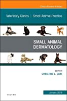 Dermatology, An Issue of Veterinary Clinics of North America: Small Animal Practice, 1e (The Clinics: Veterinary Medicine)