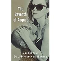 The Seventh of August (English Edition)