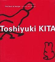 Toshiyuki Kita―The soul of design