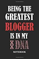 Being the Greatest Blogger is in my DNA Notebook: 6x9 inches - 110 ruled, lined pages • Greatest Passionate Office Job Journal Utility • Gift, Present Idea