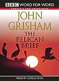 The Pelican Brief: Complete & Unabridged