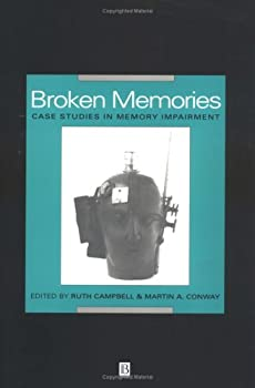 Broken Memories: Case Studies in Memory Impairment