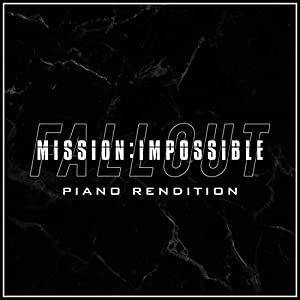 Mission: Impossible - Fallout - Piano Rendition