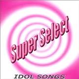 スローモーション~Idol Songs