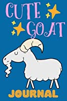 Cute Goat Journal: Notebook, Adorable Gift For Kids Who Love Farm Animals, Perfect For School Notes Or For Everyday Use, Lined Pages