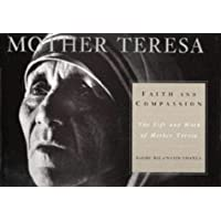 Faith and Compassion: The Life and Work of Mother Teresa
