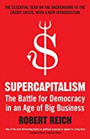 Supercapitalism: The Battle for Democracy in an Age of Big Business