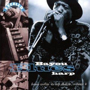House Rockin & Hip Shakin 4: Bayou Blues Harp