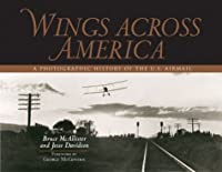 Wings Across America: A Photographic History of the U.S. Air Mail