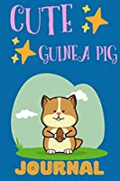 Cute Guinea Pig Journal: Notebook, Adorable Gift For People Who Love Guinea Pigs, Perfect For School Notes Or For Everyday Use, Lined Pages