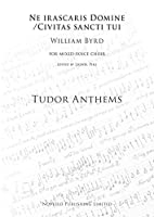 William Byrd: Ne Irascaris Domine/Civitas Sancti Tui (Tudor Anthems)