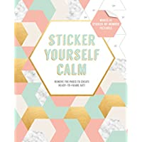 Sticker Yourself Calm - Makes 14 Sticker-by-number Pictures: Remove the Pages to Create Ready-to-frame Art!
