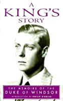 A King's Story: The Memoirs of H.R.H. the Duke of Windsor K.G. (Lost Treasures Series)