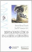 """Desviaciones lúdicas en la crítica cervantina, primer convivo internacional de """"Locos Amenos"""", celebrado en Menorca en octubre de 1997"""
