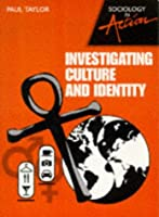 Investigating Culture and Identity (Sociology in Action S.)