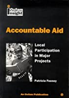 Accountable Aid: Local Participation in Major Projects (Oxfam Insights)