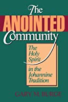 Anointed Community: The Holy Spirit in the Johannine Tradition