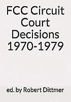 FCC Circuit Court Decisions 1970-1979