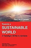 Towards a sustainable world: 3 Paradigm shifts