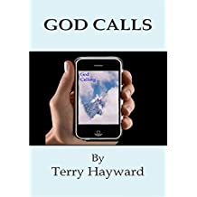 GOD CALLS - How to know if God is calling you! (Journeys With God Book 4)