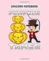 Unicorn Notebook: creepy halloween pumpkins and a tamer  College Ruled - 50 sheets, 100 pages - 8 x 10 inches