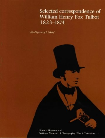 Selected Correspondence of William Henry Fox Talbot, 1823-74