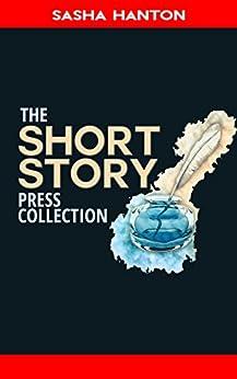The Short Story Press Collection by [Hanton, Sasha]