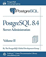PostgreSQL 8.4 Official Documentation - Volume II. Server Administration