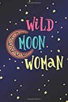 Wild Moon Woman: Moon Quote 2 Year Undated Weekly Planner