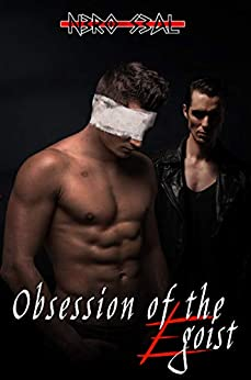 Obsession of the Egoist by [Seal, Nero]