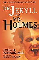 Dr. Jekyll and Mr. Holmes (John H. Watson, M.D)