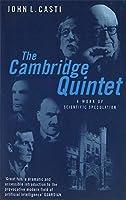 The Cambridge Quintet by John L. Casti(1905-06-20)