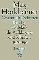 Gesammelte Schriften V. Dialektik der Aufklarung und Schriften 1940 - 1950. by Max Horkheimer Gunzelin Schmidt Noerr(1987-01-01)