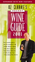 Oz Clarke's Pocket Wine Guide 2001