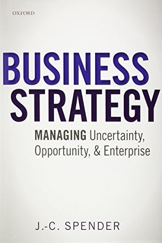 Download Business Strategy: Managing Uncertainty, Opportunity, and Enterprise 0199686548