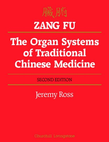 Download Zang Fu: The Organ Systems of Traditional Chinese Medicine, 2e 0443034826