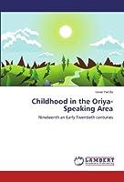 Childhood in the Oriya-Speaking Area: Nineteenth an Early Twentieth centuries