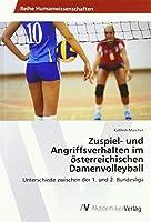 Zuspiel- und Angriffsverhalten im oesterreichischen Damenvolleyball: Unterschiede zwischen der 1. und 2. Bundesliga