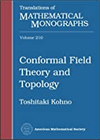 Conformal Field Theory and Topology (Translations of Mathematical Monographs)