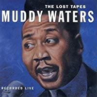 THE LOST TAPES-LIVE71- by MUDDY WATERS (2013-02-22)