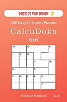 Puzzles for Brain - CalcuDoku 200 Easy to Expert Puzzles 6x6 (volume 32)