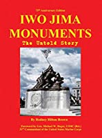 Iwo Jima Monuments: The Untold Story (Untold Stories)
