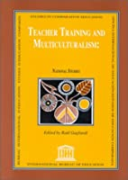 Teacher Training and Multiculturalism: National Studies (Studies in Comparative Education)