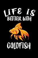 Life Is Better With Goldfish: Animal Nature Collection