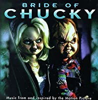 Bride Of Chucky: Music From And Inspired By The Motion Picture