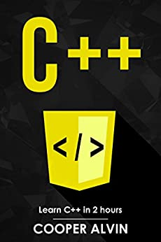 C++: Learn C++ In 2 Hours And Start Programming Today! by [Alvin, Cooper]
