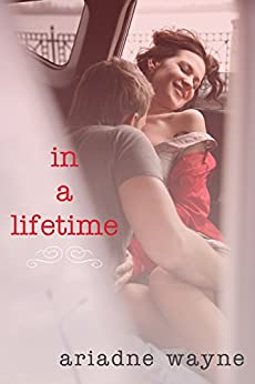 In a Lifetime by [Wayne, Ariadne]