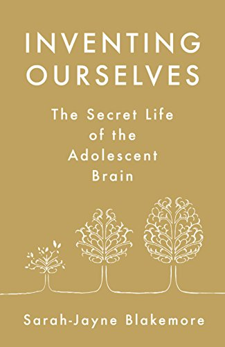Inventing Ourselves: The Secret Life of the Adolescent Brain