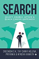 Search: Select, Enable, Attain & Reach Career Happiness