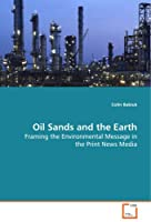 Oil Sands and the Earth: Framing the Environmental Message in the Print News Media